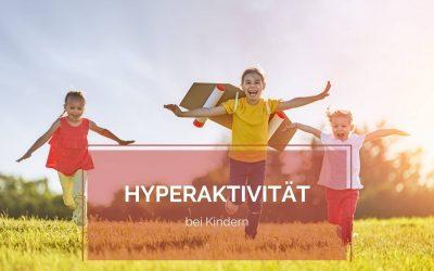 Hyperaktivität bei Kindern